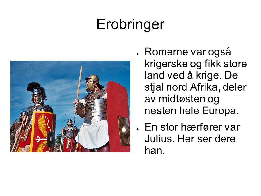 Erobringer Romerne var også krigerske og fikk store land ved å krige. De stjal nord Afrika, deler av midtøsten og nesten hele Europa.