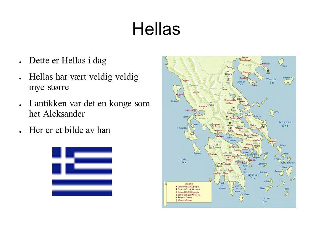 Hellas Dette er Hellas i dag Hellas har vært veldig veldig mye større