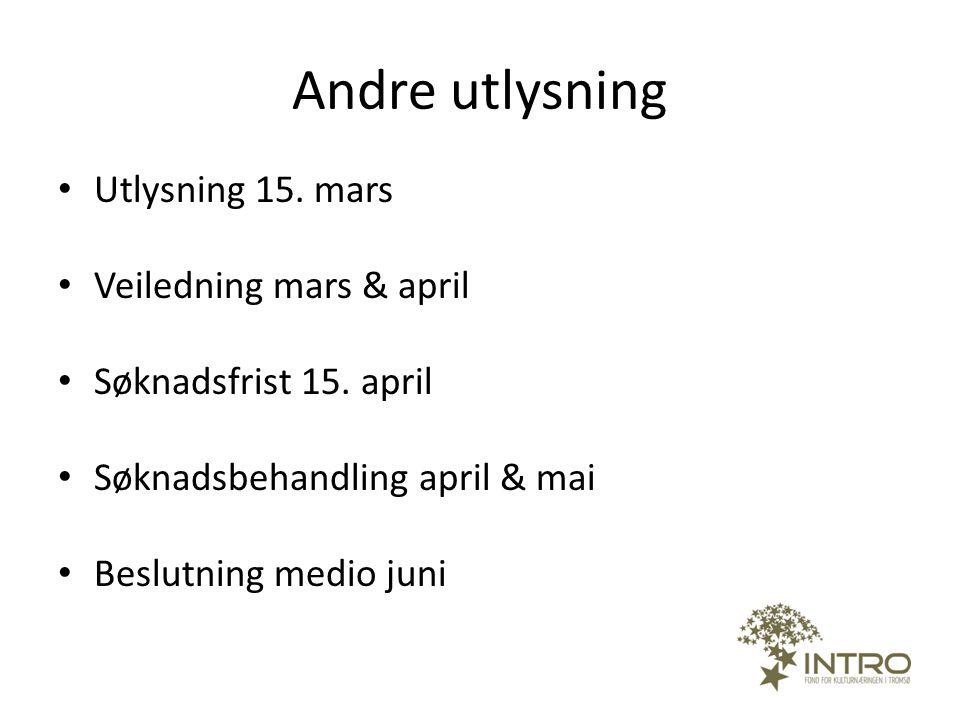 Andre utlysning Utlysning 15. mars Veiledning mars & april