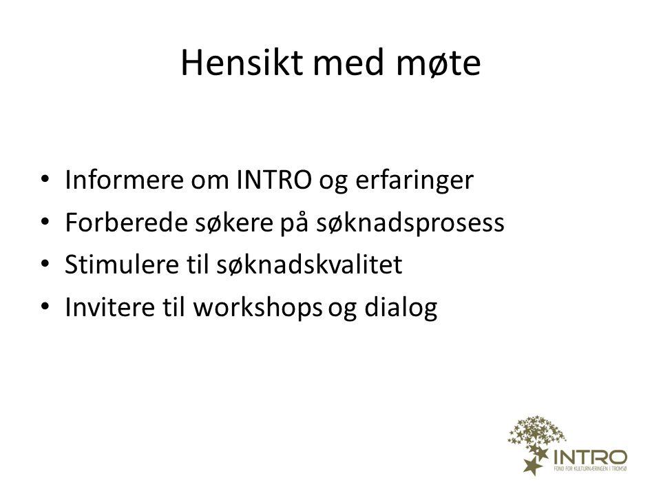 Hensikt med møte Informere om INTRO og erfaringer