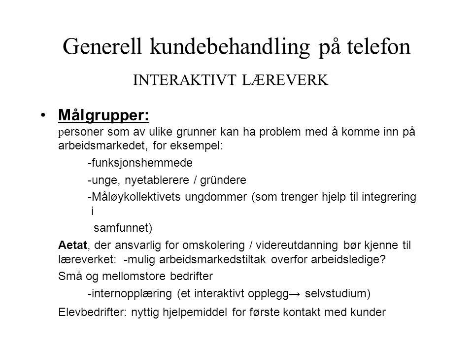 Generell kundebehandling på telefon INTERAKTIVT LÆREVERK