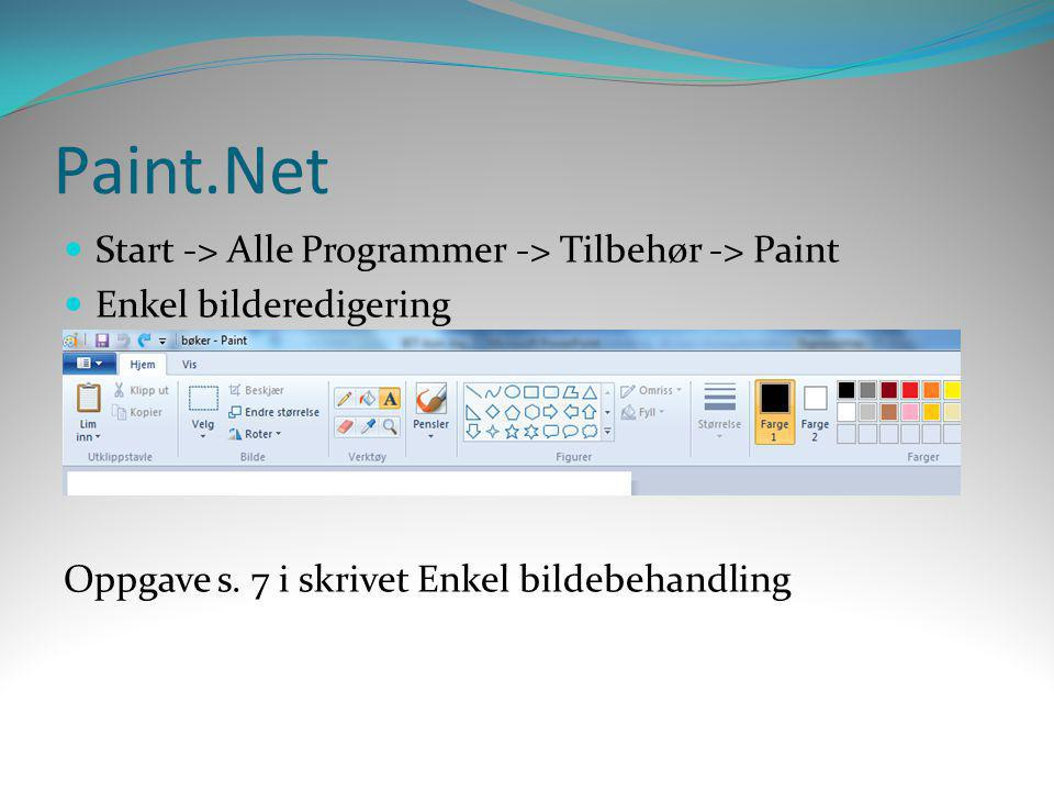 Paint.Net Start -> Alle Programmer -> Tilbehør -> Paint