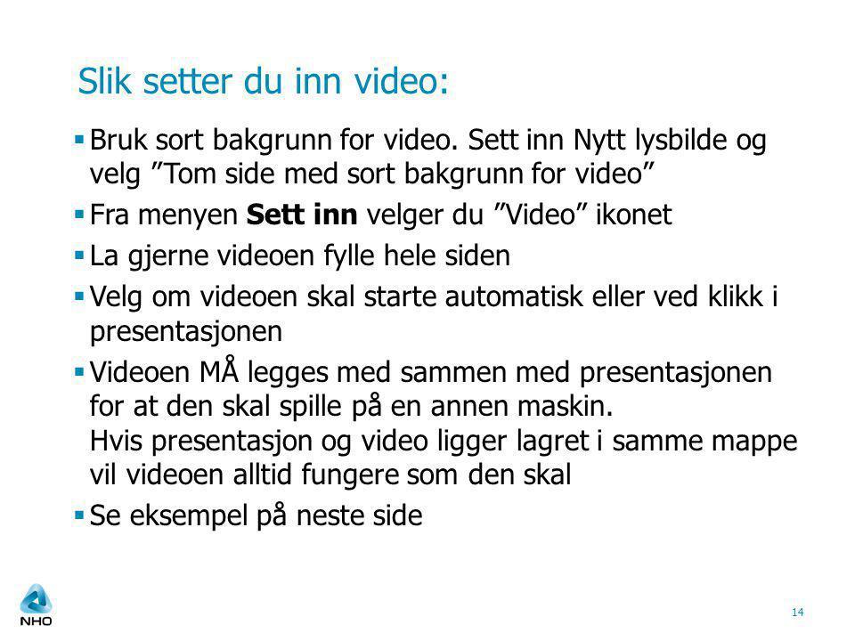 Slik setter du inn video: