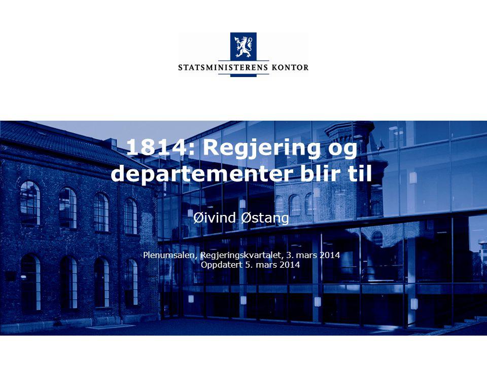 1814: Regjering og departementer blir til