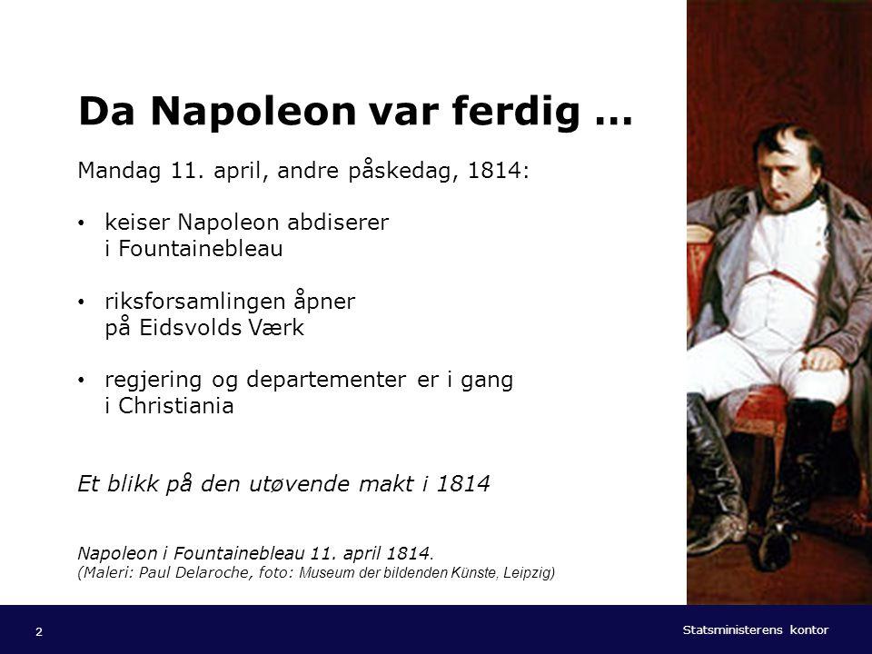 Da Napoleon var ferdig …