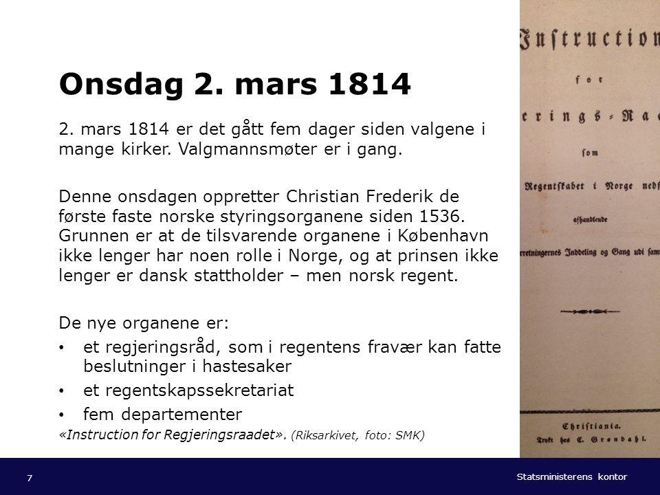 Onsdag 2. mars 1814 2. mars 1814 er det gått fem dager siden valgene i mange kirker. Valgmannsmøter er i gang.