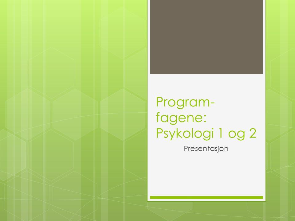 Program-fagene: Psykologi 1 og 2