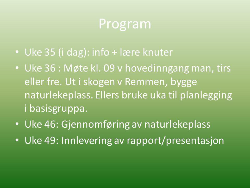 Program Uke 35 (i dag): info + lære knuter