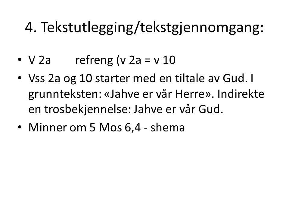 4. Tekstutlegging/tekstgjennomgang:
