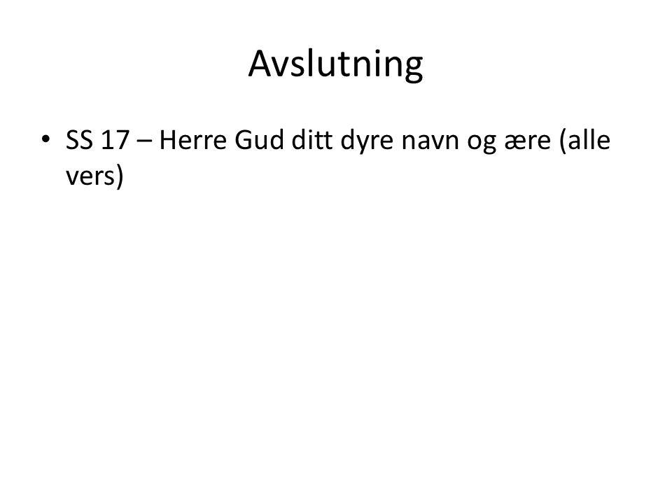 Avslutning SS 17 – Herre Gud ditt dyre navn og ære (alle vers)