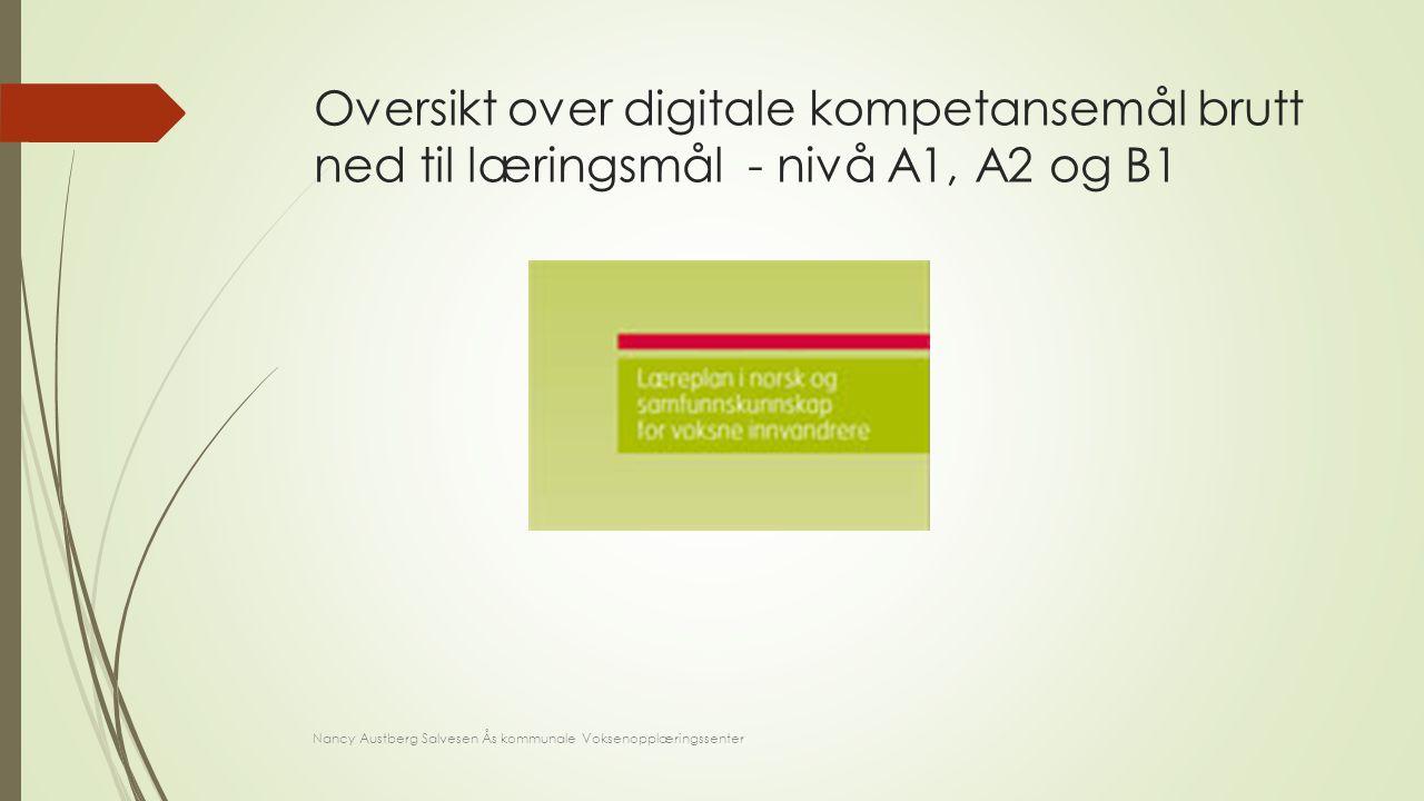 Oversikt over digitale kompetansemål brutt ned til læringsmål - nivå A1, A2 og B1