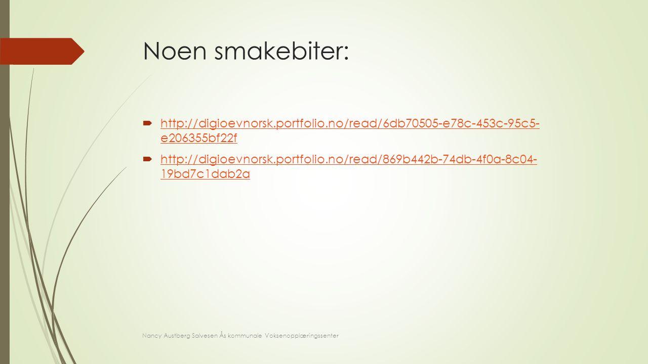 Noen smakebiter: http://digioevnorsk.portfolio.no/read/6db70505-e78c-453c-95c5- e206355bf22f.