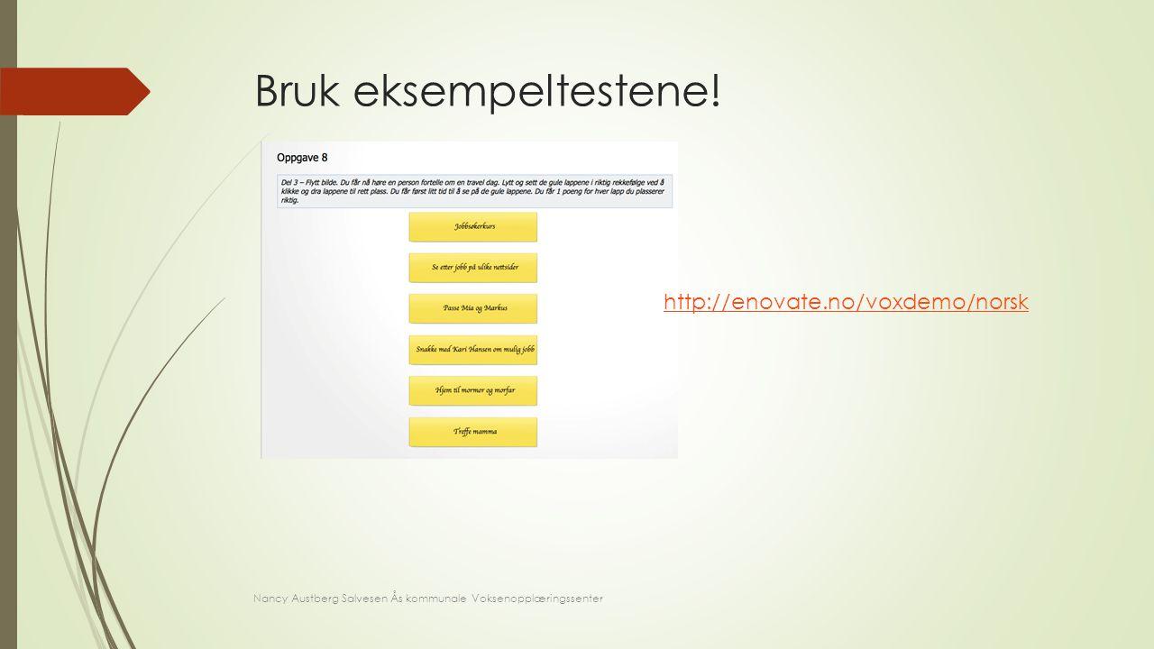 Bruk eksempeltestene! http://enovate.no/voxdemo/norsk