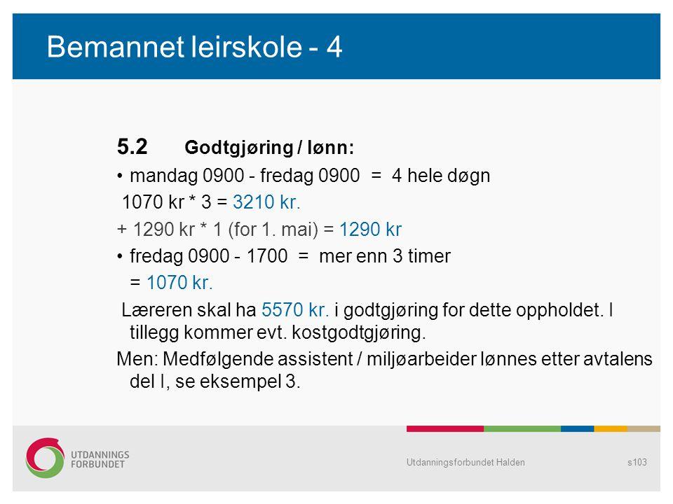Bemannet leirskole - 4 5.2 Godtgjøring / lønn: