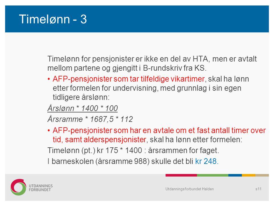 Timelønn - 3 Timelønn for pensjonister er ikke en del av HTA, men er avtalt mellom partene og gjengitt i B-rundskriv fra KS.