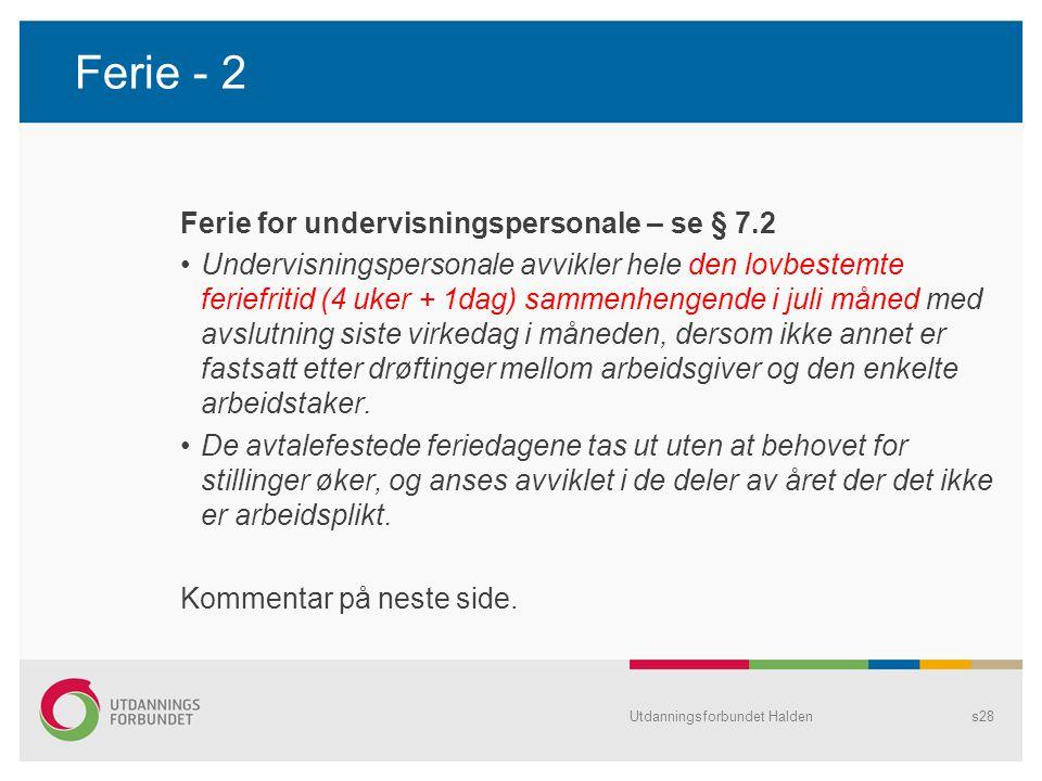 Ferie - 2 Ferie for undervisningspersonale – se § 7.2