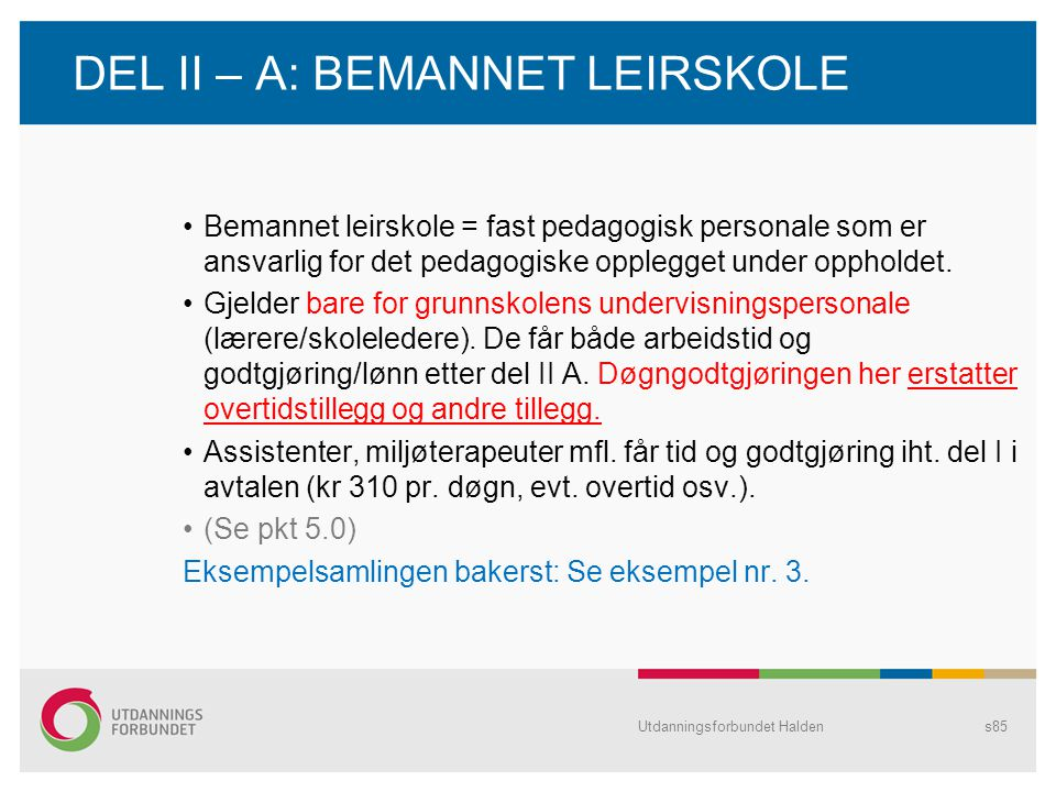 DEL II – A: BEMANNET LEIRSKOLE