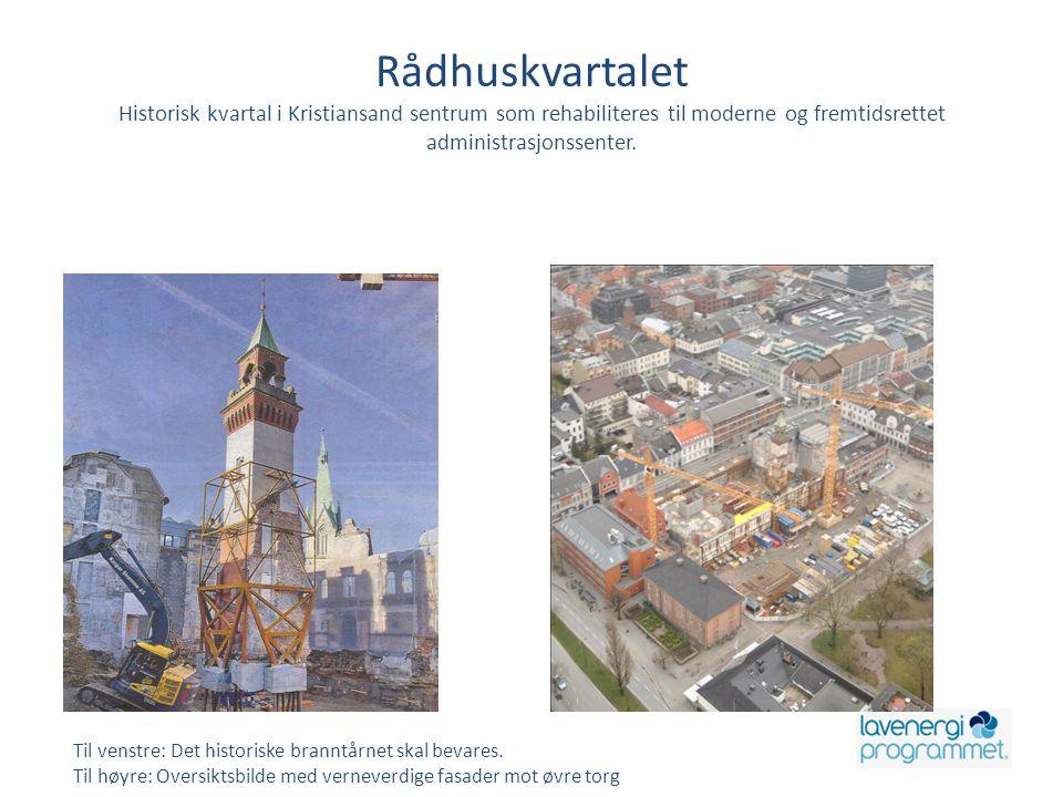 Rådhuskvartalet Historisk kvartal i Kristiansand sentrum som rehabiliteres til moderne og fremtidsrettet administrasjonssenter.