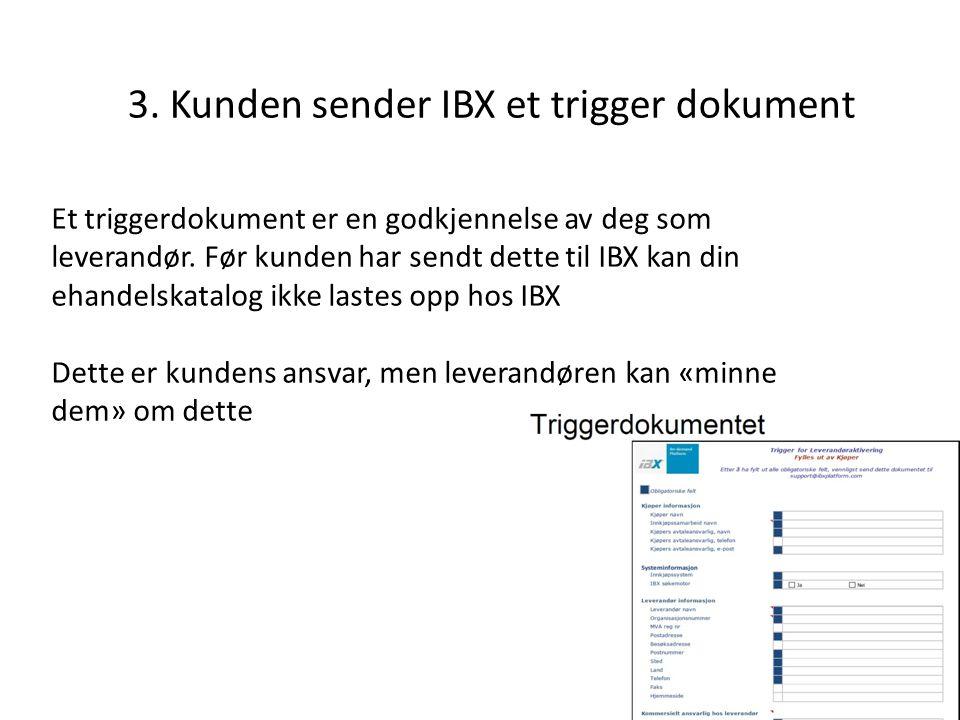 3. Kunden sender IBX et trigger dokument