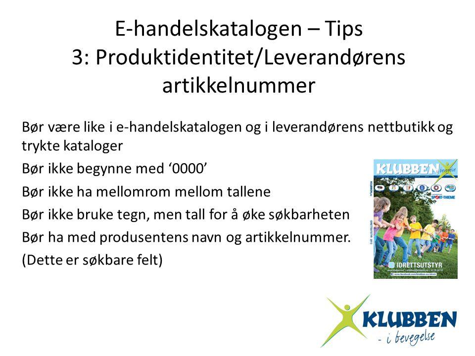 E-handelskatalogen – Tips 3: Produktidentitet/Leverandørens artikkelnummer