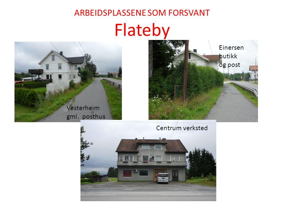 ARBEIDSPLASSENE SOM FORSVANT Flateby
