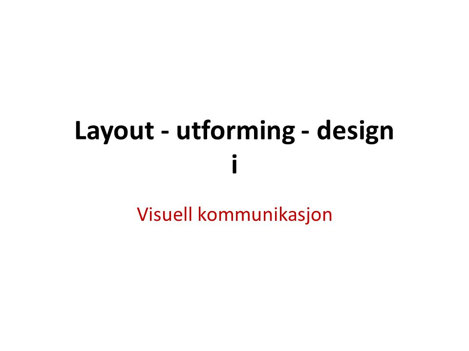 Layout - utforming - design i