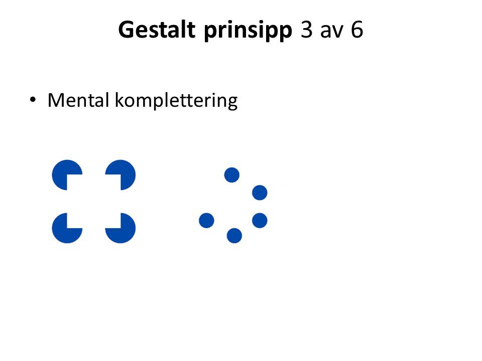 Gestalt prinsipp 3 av 6 Mental komplettering