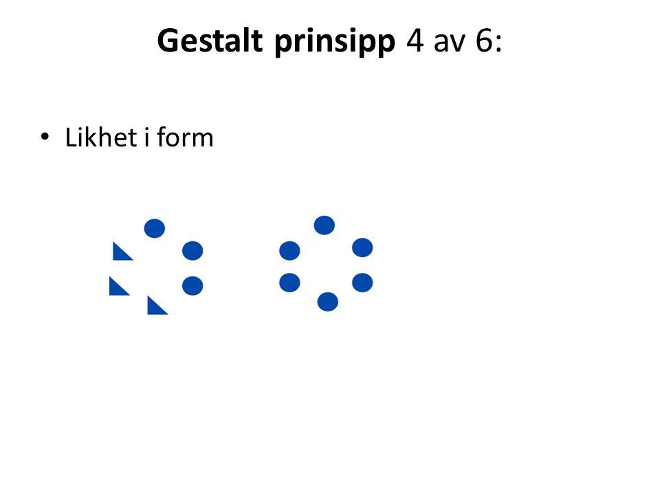Gestalt prinsipp 4 av 6: Likhet i form