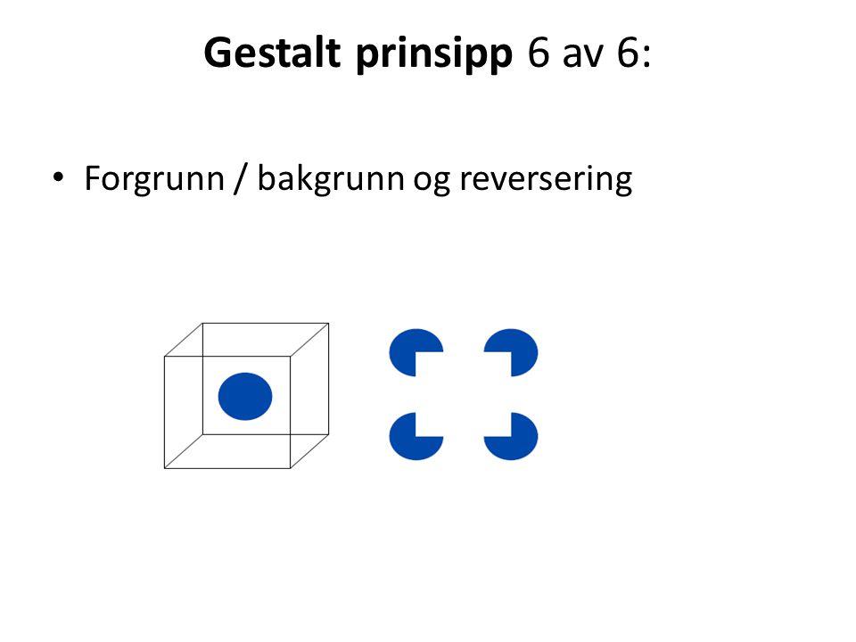 Gestalt prinsipp 6 av 6: Forgrunn / bakgrunn og reversering