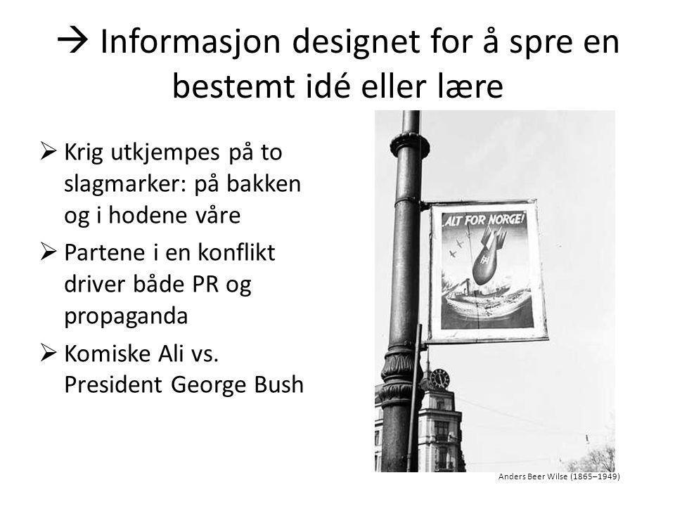  Informasjon designet for å spre en bestemt idé eller lære
