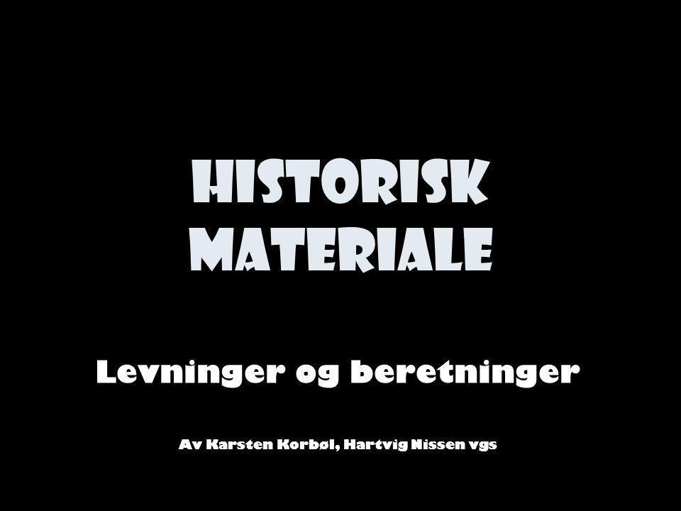 Levninger og beretninger Av Karsten Korbøl, Hartvig Nissen vgs