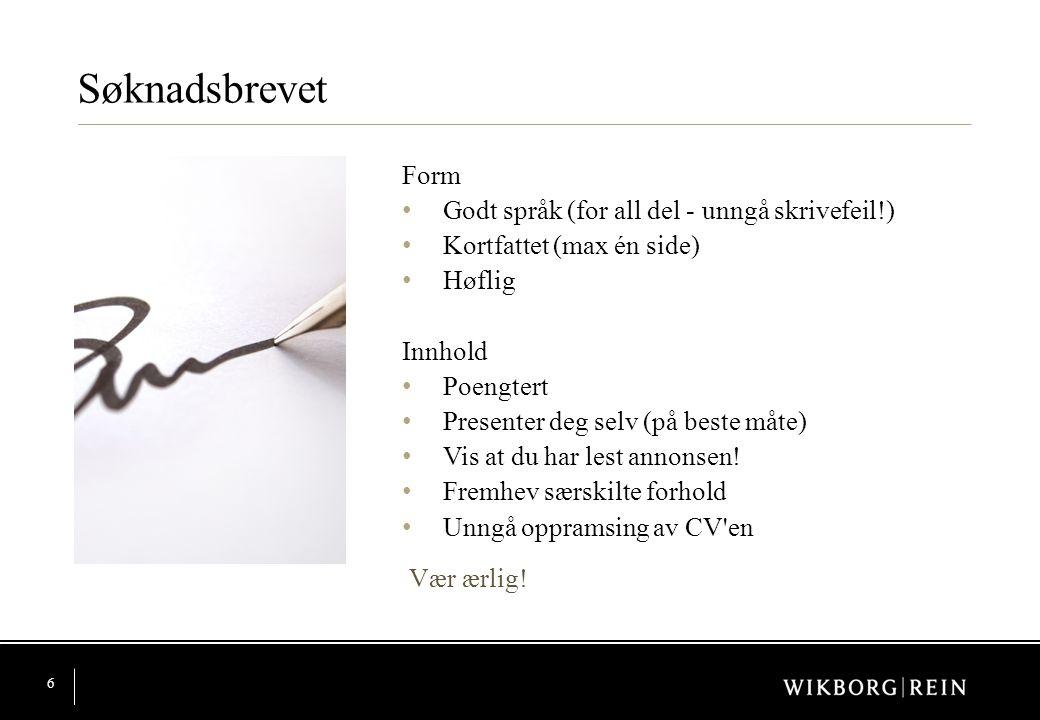 Søknadsbrevet Form Godt språk (for all del - unngå skrivefeil!)