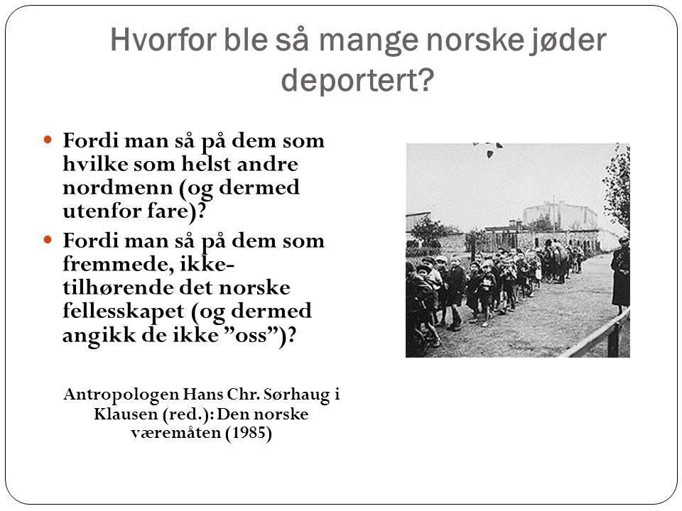 Hvorfor ble så mange norske jøder deportert