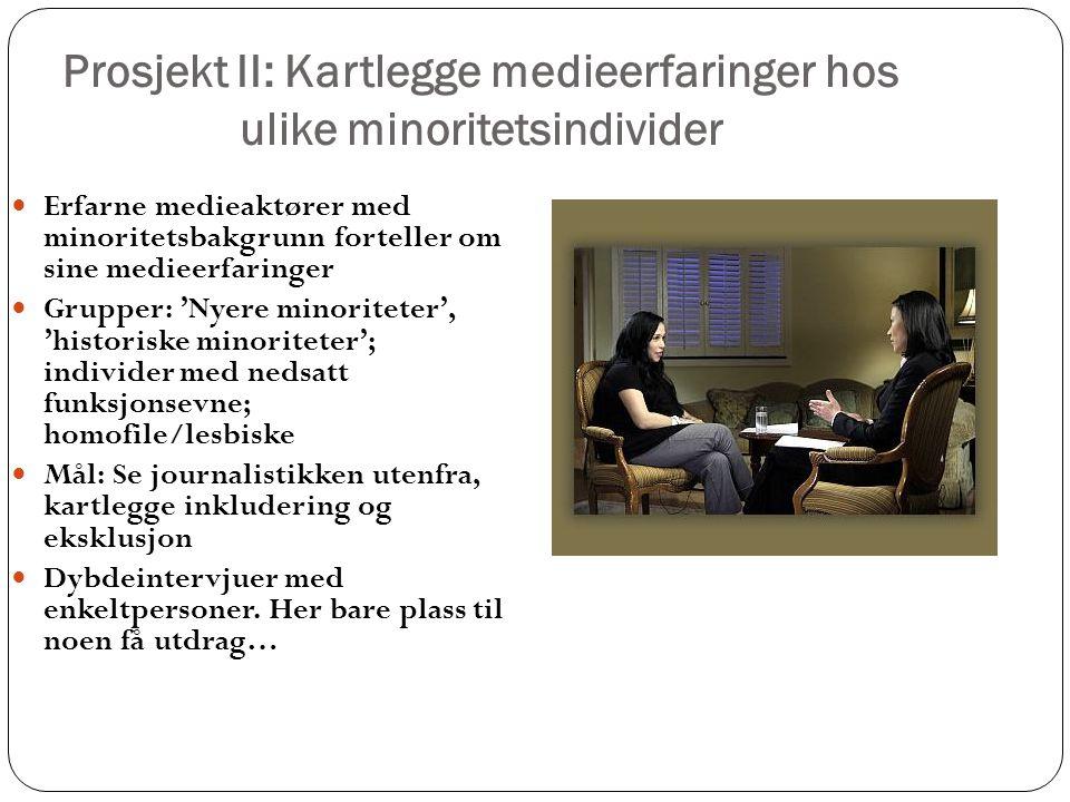 Prosjekt II: Kartlegge medieerfaringer hos ulike minoritetsindivider