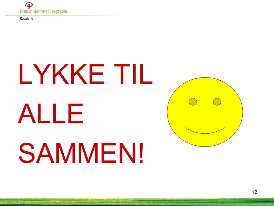LYKKE TIL ALLE SAMMEN!