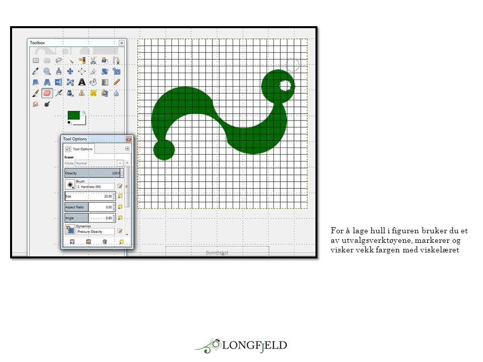 For å lage hull i figuren bruker du et av utvalgsverktøyene, markerer og visker vekk fargen med viskelæret