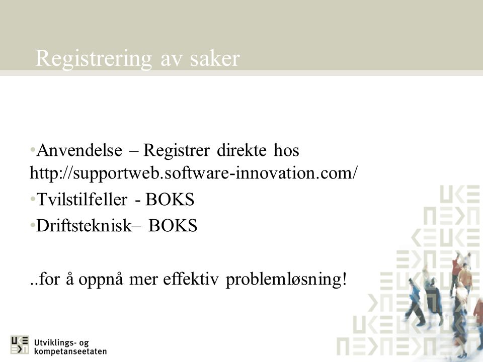 Registrering av saker Anvendelse – Registrer direkte hos http://supportweb.software-innovation.com/