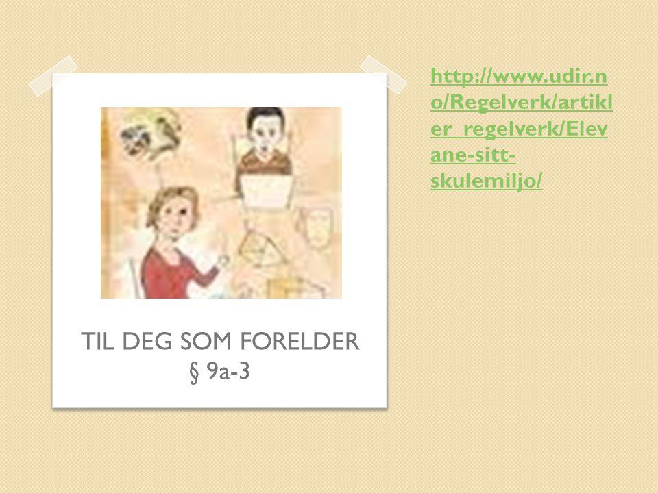 TIL DEG SOM FORELDER § 9a-3
