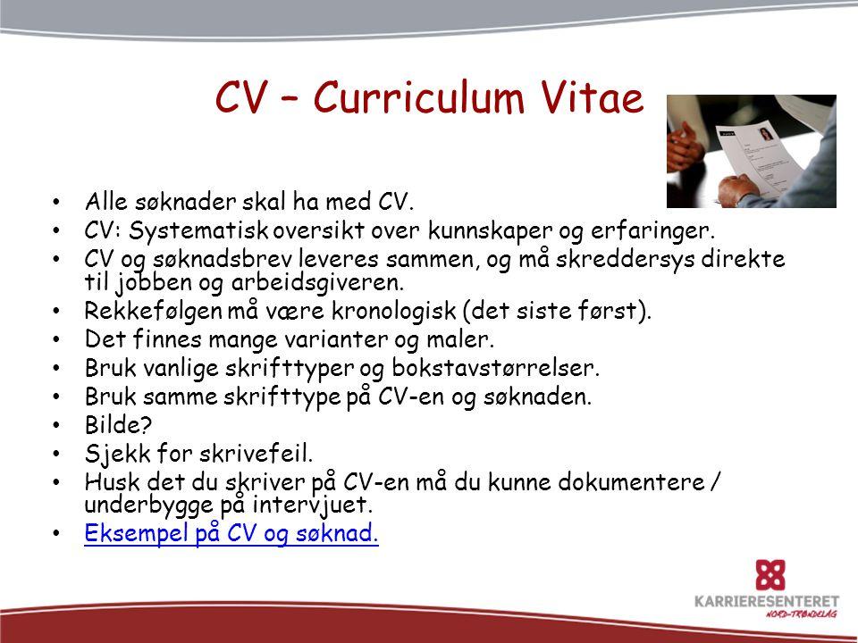 CV – Curriculum Vitae Alle søknader skal ha med CV.