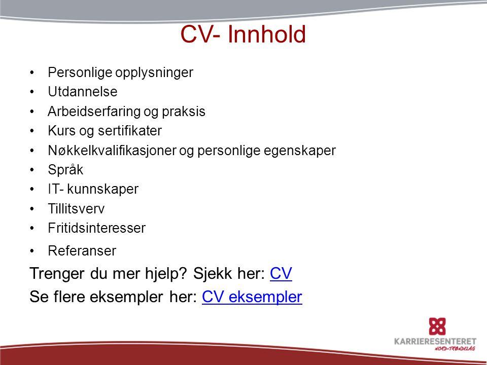 CV- Innhold Trenger du mer hjelp Sjekk her: CV