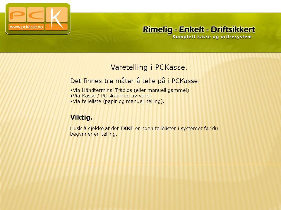 Varetelling i PCKasse. Det finnes tre måter å telle på i PCKasse.