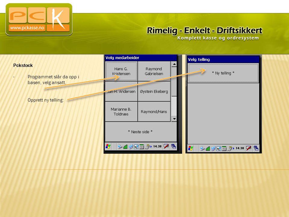 Pckstock Programmet slår da opp i basen, velg ansatt, Opprett ny telling: .