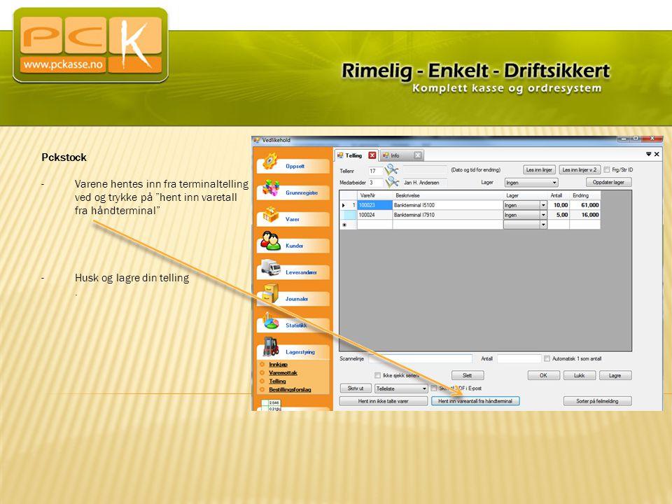 Pckstock Varene hentes inn fra terminaltelling ved og trykke på hent inn varetall fra håndterminal