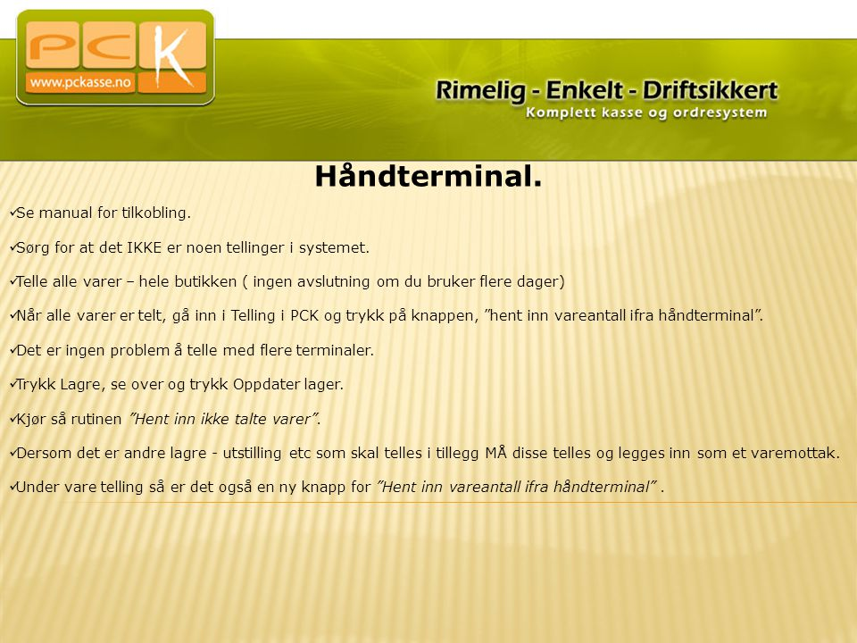 Håndterminal. Se manual for tilkobling.