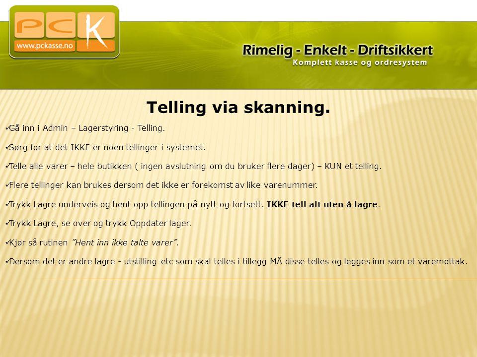 Telling via skanning. Gå inn i Admin – Lagerstyring - Telling.