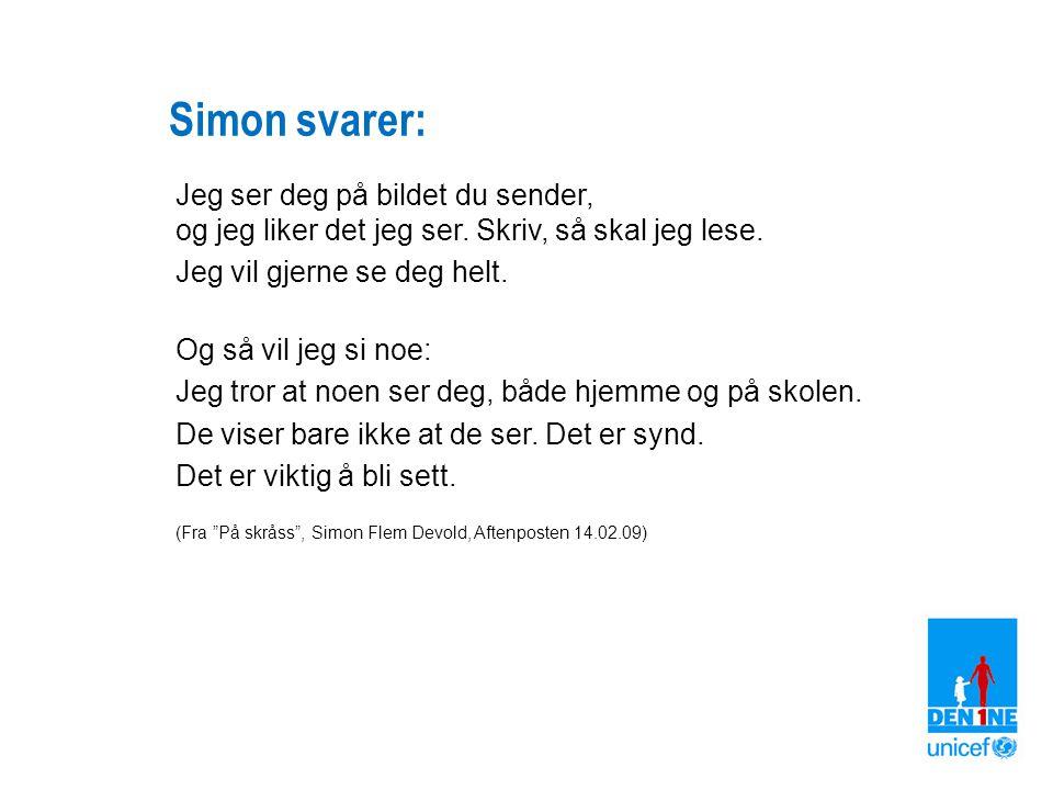 Simon svarer: Jeg ser deg på bildet du sender, og jeg liker det jeg ser. Skriv, så skal jeg lese. Jeg vil gjerne se deg helt.