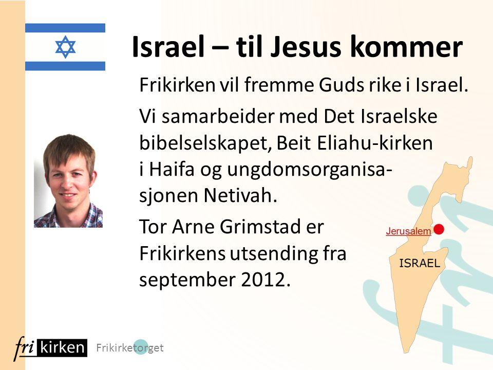 Israel – til Jesus kommer