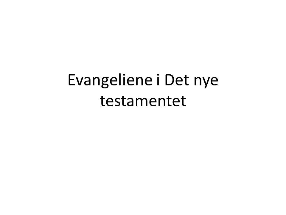 Evangeliene i Det nye testamentet