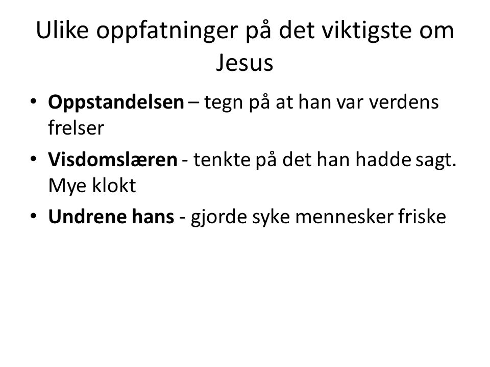 Ulike oppfatninger på det viktigste om Jesus