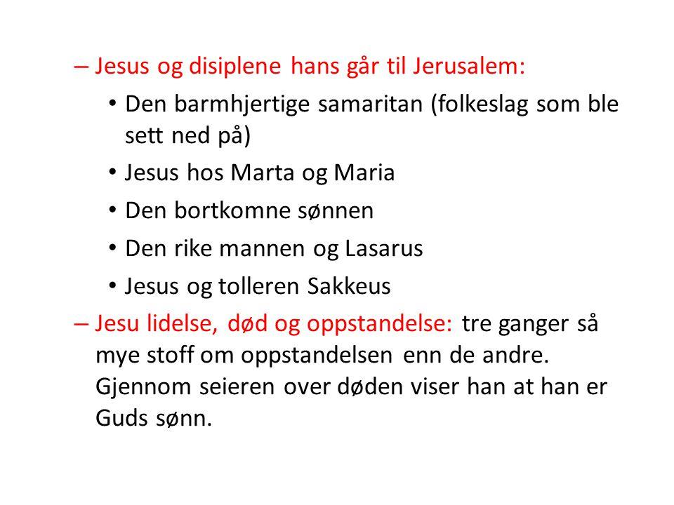 Jesus og disiplene hans går til Jerusalem: